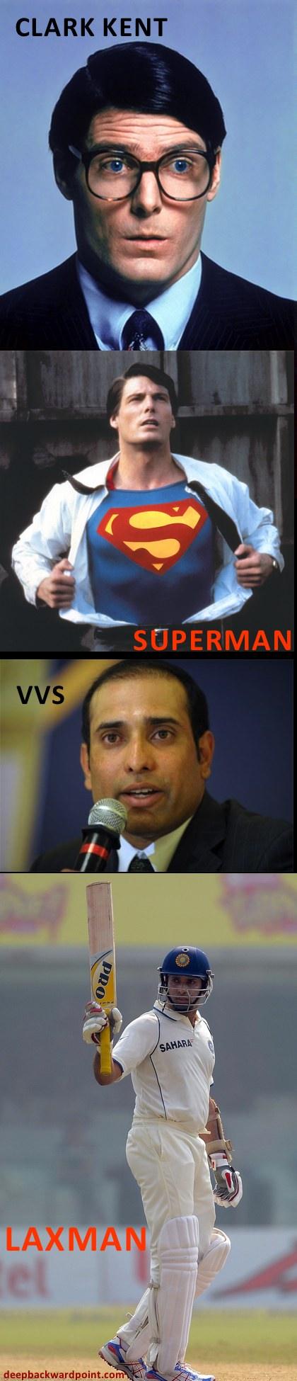 Clark Kent: Superman :: VVS: Laxman